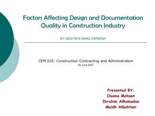 Factors Affecting Design and Documentation Quality in Construction Industry  BY: MOSTAFA ISMAIL DARWISH