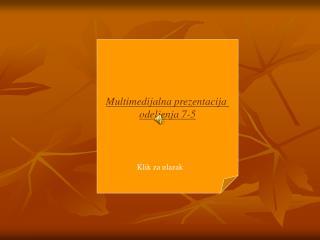 Multimedijalna prezentacija  odeljenja 7-5