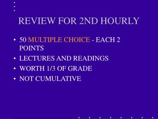 REVIEW FOR 2ND HOURLY