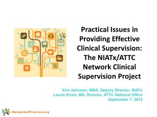 Kim Johnson, MBA, Deputy Director, NIATx Laurie Krom, MS, Director, ATTC National Office