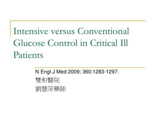 Intensive versus Conventional Glucose Control in Critical Ill Patients