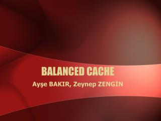 BALANCED CACHE