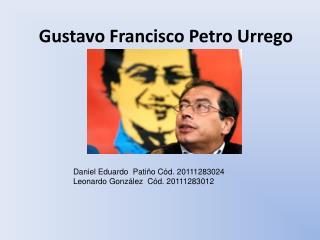 Gustavo Francisco Petro Urrego