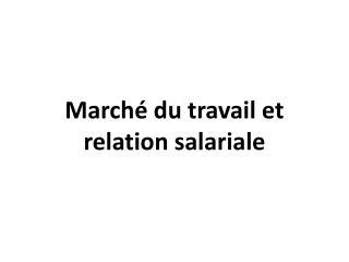 March� du travail et relation salariale