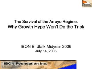The Survival of the Arroyo Regime: Why Growth Hype Won't Do the Trick