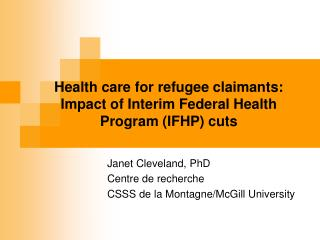 Health care for refugee claimants: Impact of Interim Federal Health Program (IFHP) cuts