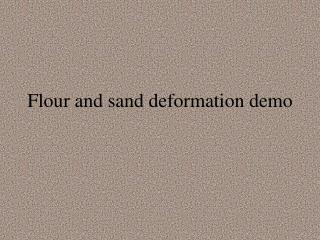 Flour and sand deformation demo