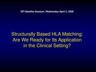Structurally Based HLA Matching: Are We Ready for Its Application in the Clinical Setting