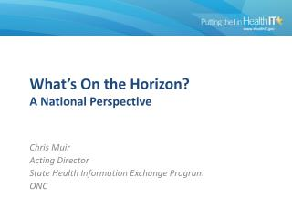 What's On the Horizon? A National Perspective