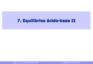 7. Equilibrios ácido-base II