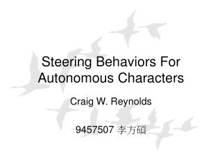 Steering Behaviors For Autonomous Characters