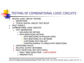TESTING OF COMBINATIONAL LOGIC CIRCUITS