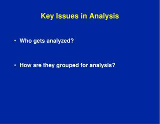 Key Issues in Analysis