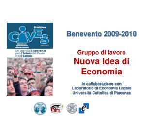 Benevento 2009-2010 Gruppo di lavoro Nuova Idea di Economia In collaborazione con