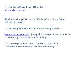 Dr hab. Borys Wróbel, prof. UAM i PAN wrobel@evosys