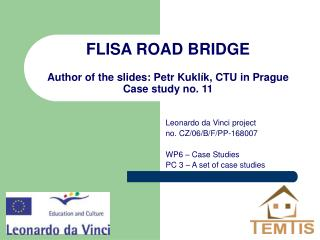 FLISA ROAD BRIDGE Author of the slides:  Petr Kuklík ,  CTU in Prague Case study no.  11