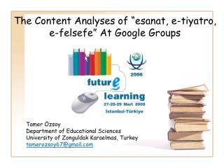 "The Content Analyses of ""esanat, e-tiyatro, e-felsefe"" At Google Groups"