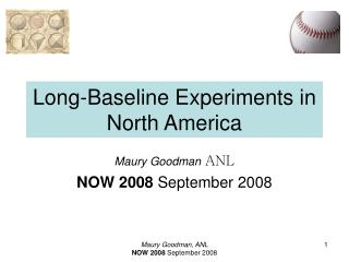 Long-Baseline Experiments in North America