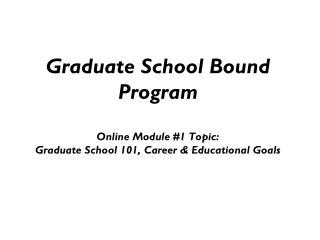 Graduate School Bound Program Objectives