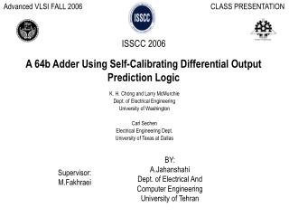 A 64b Adder Using Self-Calibrating Differential Output Prediction Logic