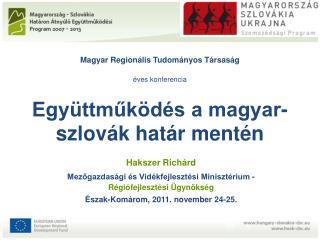 Magyar Regionális Tudományos Társaság éves konferencia Együttműködés a magyar-szlovák határ mentén