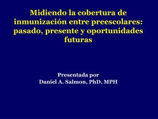 Midiendo la cobertura de inmunizaci n entre preescolares: pasado, presente y oportunidades futuras