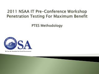 2011 NSAA IT Pre-Conference Workshop Penetration Testing For Maximum Benefit PTES Methodology