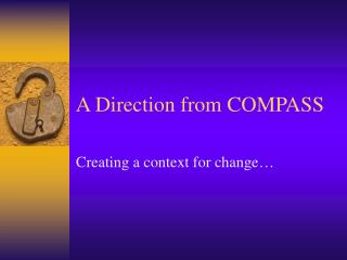 A Direction from COMPASS