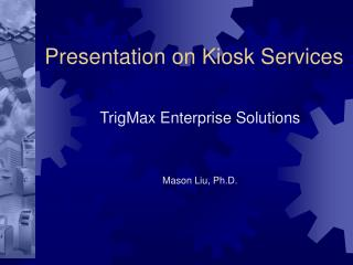 Presentation on Kiosk Services