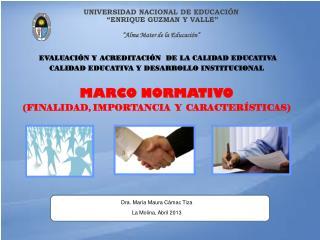 EVALUACIÓN Y ACREDITACIÓN  DE LA CALIDAD EDUCATIVA CALIDAD EDUCATIVA Y DESARROLLO INSTITUCIONAL