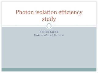 Photon isolation efficiency study