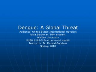 Dengue: A Global Threat Audience: United States International Travelers
