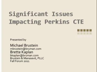 Significant Issues Impacting Perkins CTE