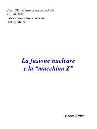 Corso SIS - Classe di concorso A049               a.a.  2002/03 Laboratorio di fisica nucleare