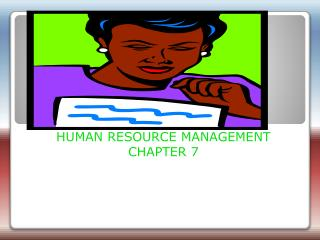 HUMAN RESOURCE MANAGEMENT CHAPTER 7