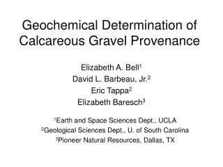 Geochemical Determination of Calcareous Gravel Provenance