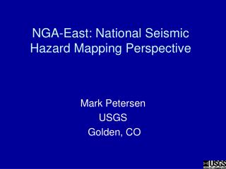 NGA-East: National Seismic Hazard Mapping Perspective