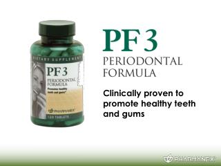 Clinically proven to promote healthy teeth and gums