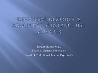 Depressive Disorder & Adolscent Substance Use Disorder