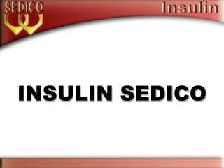 INSULIN SEDICO