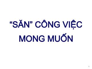 """""""SĂN"""" CÔNG VIỆC MONG MUỐN"""
