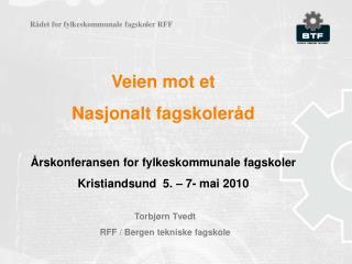 Veien mot et  Nasjonalt fagskoleråd Årskonferansen for fylkeskommunale fagskoler