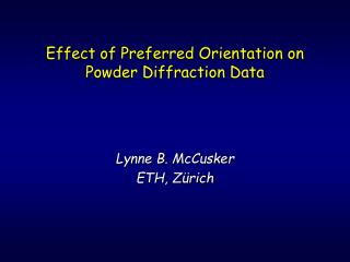 Effect of Preferred Orientation on Powder Diffraction Data