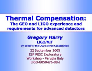 Thermal Compensation: The GEO and LIGO experience and requirements for advanced detectors