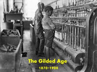 The Gilded Age   1870-1900