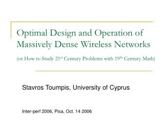 Stavros Toumpis, University of Cyprus Inter-perf 2006, Pisa, Oct. 14 2006