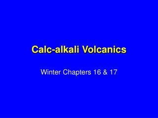 Calc-alkali Volcanics