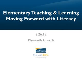Elementary Teaching & Learning Moving Forward with Literacy