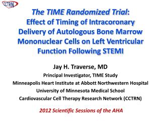 Jay H. Traverse, MD Principal Investigator, TIME Study