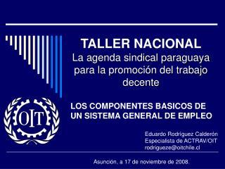 TALLER NACIONAL La agenda sindical paraguaya para la promoción del trabajo decente